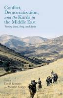 Romano, David - .0075*193*336Conflict, Democratization, and the Kurds in the Middle East: Turkey, Iran, Iraq, and Syria - 9781137409980 - V9781137409980