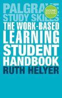 Helyer, Ruth - The Work-Based Learning Student Handbook (Palgrave Study Skills) - 9781137413833 - V9781137413833