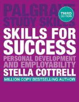 Cottrell, Stella - Skills for Success: Personal Development and Employability (Palgrave Study Skills) - 9781137426529 - V9781137426529