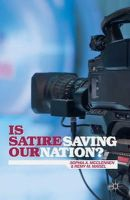 McClennen, Sophia A., Maisel, Remy M. - Is Satire Saving Our Nation?: Mockery and American Politics - 9781137427960 - V9781137427960