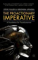 Fuller, Steve, Lipinska, Veronika - The Proactionary Imperative: A Foundation for Transhumanism - 9781137433091 - V9781137433091