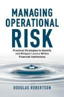 Robertson, Douglas - Managing Operational Risk - 9781137442154 - V9781137442154