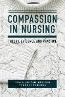 Hewison, Alistair, Sawbridge, Yvonne - Compassion in Nursing: Theory, Evidence and Practice - 9781137443694 - V9781137443694