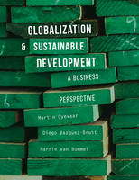 Oyevaar, Martin, Vazquez-Brust, Diego, Bommel, Harrie - Globalization and Sustainable Development: A Business Perspective - 9781137445353 - V9781137445353
