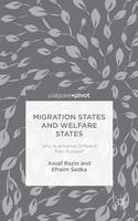 Razin, Assaf, Sadka, Efraim - Migration States and Welfare States: Why is America Different from Europe? - 9781137445643 - V9781137445643