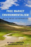 Anderson, Terry L., Leal, Donald R. - Free Market Environmentalism for the Next Generation - 9781137448149 - V9781137448149
