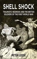 Leese, Peter - Shell Shock: Traumatic Neurosis and the British Soldiers of the First World War - 9781137453372 - V9781137453372