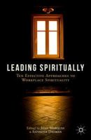 - Leading Spiritually: Ten Effective Approaches to Workplace Spirituality - 9781137455628 - V9781137455628