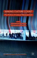 - Making Culture Count: The Politics of Cultural Measurement (New Directions in Cultural Policy Research) - 9781137464576 - V9781137464576