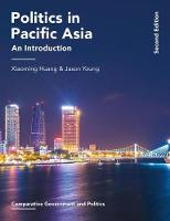 Huang, Xiaoming, Young, Jason - Politics in Pacific Asia: An Introduction (Comparative Government and Politics) - 9781137466488 - V9781137466488