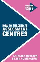 Houston, Kathleen - How to Succeed at Assessment Centres - 9781137469311 - V9781137469311