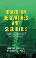 Brostowicz, Richard J.; Carreira, Marcos C. S. - Brazilian Derivatives and Securities - 9781137477262 - V9781137477262