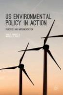 Rinfret, Sara R., Pautz, Michelle C. - US Environmental Policy in Action: Practice and Implementation - 9781137482099 - V9781137482099