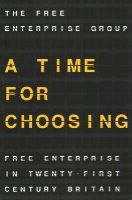 Enterprise Group, The Free - A Time for Choosing: Free Enterprise in Twenty-First Century Britain - 9781137482563 - V9781137482563