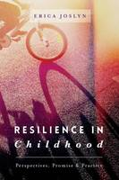 Joslyn, Erica - Resilience in Childhood - 9781137486141 - V9781137486141