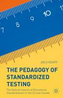 Kempf, Arlo - The Pedagogy of Standardized Testing: The Radical Impacts of Educational Standardization in the US and Canada - 9781137486646 - V9781137486646