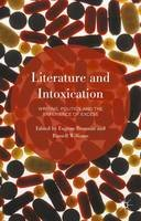 - Literature and Intoxication: Writing, Politics and the Experience of Excess - 9781137487650 - V9781137487650