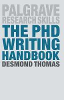 Thomas, Desmond - The PhD Writing Handbook (Palgrave Research Skills) - 9781137497697 - V9781137497697