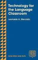 Mercado, Leo - Technology for the Language Classroom and Beyond: Creating a 21st Century Learning Experience (Applied Linguistics for the Language Classroom) - 9781137497840 - V9781137497840