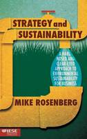 Rosenberg, Michael - Strategy and Sustainability: A Hard-Nosed and Clear-Eyed Approach to Environmental Sustainability For Business (IESE Business Collection) - 9781137501738 - V9781137501738