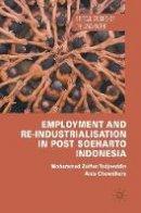 Tadjoeddin, M.; Chowdhury, Anis - Employment, Wage and Productivity - 9781137505651 - V9781137505651