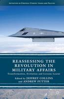 - Reassessing the Revolution in Military Affairs: Transformation, Evolution and Lessons Learnt (Initiatives in Strategic Studies: Issues and Policies) - 9781137513755 - V9781137513755