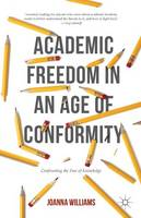 Williams, Joanna - Academic Freedom in an Age of Conformity - 9781137514783 - V9781137514783