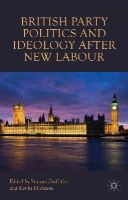Griffiths, Simon, Hickson, Kevin - British Party Politics and Ideology after New Labour - 9781137516435 - V9781137516435