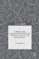 Başkan, Birol - Turkey and Qatar in the Tangled Geopolitics of the Middle East - 9781137517708 - V9781137517708