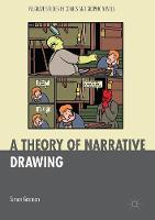 Grennan, Simon - A Theory of Narrative Drawing (Palgrave Studies in Comics and Graphic Novels) - 9781137521651 - V9781137521651