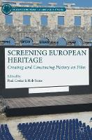 - Screening European Heritage: Creating and Consuming History on Film (Palgrave European Film and Media Studies) - 9781137522795 - V9781137522795