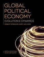 O'Brien, Robert, Williams, Marc - Global Political Economy: Evolution and Dynamics - 9781137523129 - V9781137523129