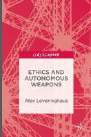Leveringhaus, Alex - Ethics and Autonomous Weapons - 9781137523600 - V9781137523600