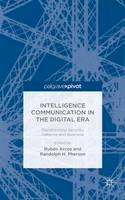 - Intelligence Communication in the Digital Era: Transforming Security, Defence and Business (Ruben Arcos) - 9781137523785 - V9781137523785