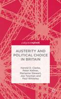 Clarke, H., Kellner, P., Stewart, M., Twyman, J., Whiteley, P. - Austerity and Political Choice in Britain - 9781137524928 - V9781137524928