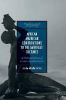 Carter, Jacoby Adeshei - African American Contributions to the Americas' Cultures: A Critical Edition of Lectures by Alain Locke (African American Philosophy and the African Diaspora) - 9781137525185 - V9781137525185