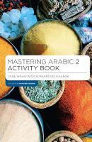 Wightwick, Jane; Gaafar, Mahmoud - Mastering Arabic 2 Activity Book - 9781137532022 - V9781137532022