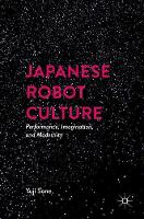 Sone, Yuji - Japanese Robot Culture: Performance, Imagination, and Modernity - 9781137532169 - V9781137532169