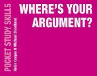 Cooper, Helen, Shoolbred, Michael - Where's Your Argument? (Pocket Study Skills) - 9781137534736 - V9781137534736