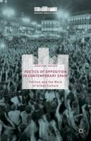 Snyder, Jonathan - Poetics of Opposition in Contemporary Spain: Politics and the Work of Urban Culture (Hispanic Urban Studies) - 9781137536792 - V9781137536792