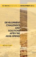 - Development Challenges and Solutions After the Arab Spring (Rethinking International Development Series) - 9781137541390 - V9781137541390