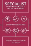 Woodcock Ross, Johanna - Specialist Communication Skills for Social Workers - 9781137545329 - V9781137545329