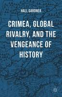 Gardner, Hall - Crimea, Global Rivalry, and the Vengeance of History - 9781137546760 - V9781137546760