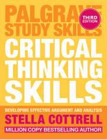 Cottrell, Stella - Critical Thinking Skills: Effective Analysis, Argument and Reflection (Palgrave Study Skills) - 9781137550507 - V9781137550507