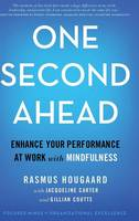 Hougaard, Rasmus, Carter, Jacqueline, Coutts, Gillian - One Second Ahead: Enhance Your Performance at Work with Mindfulness - 9781137551900 - V9781137551900