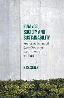 Silver, Nick - Finance, Society and Sustainability: How to Make the Financial System Work for the Economy, People and Planet - 9781137560605 - V9781137560605