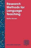 Avineri, Netta - Research Methods for Language Teaching: Inquiry, Process, and Synthesis (Applied Linguistics for the Language Classroom) - 9781137563422 - V9781137563422