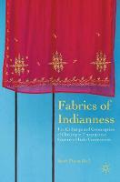 Kloß, Sinah Theres - Fabrics of Indianness: The Exchange and Consumption of Clothing in Transnational Guyanese Hindu Communities - 9781137565402 - V9781137565402