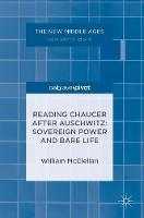 McClellan, William - Reading Chaucer After Auschwitz: Sovereign Power and Bare Life (The New Middle Ages) - 9781137565440 - V9781137565440