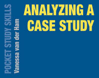 van der Ham, Vanessa - Analyzing a Case Study (Pocket Study Skills) - 9781137566201 - V9781137566201